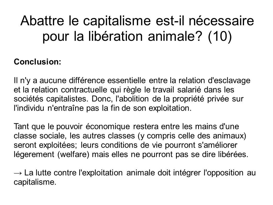 Abattre le capitalisme est-il nécessaire pour la libération animale? (10) Conclusion: Il n'y a aucune différence essentielle entre la relation d'escla