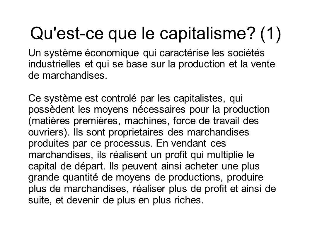 Un système économique qui caractérise les sociétés industrielles et qui se base sur la production et la vente de marchandises. Ce système est controlé