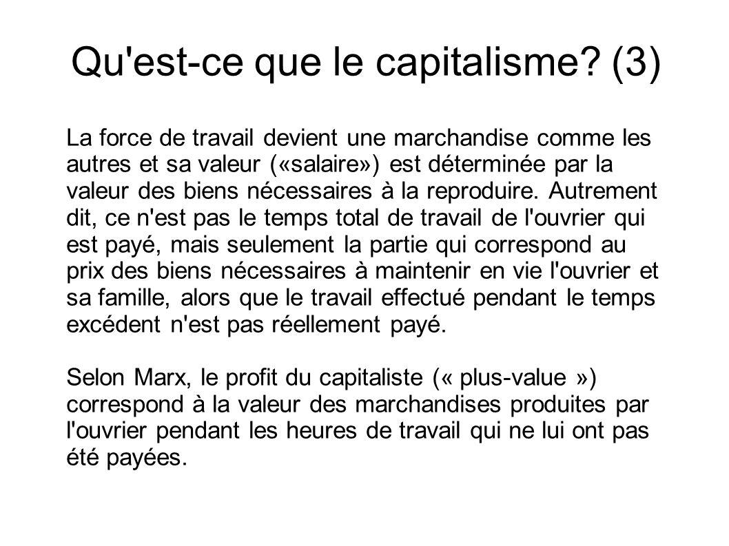 La force de travail devient une marchandise comme les autres et sa valeur («salaire») est déterminée par la valeur des biens nécessaires à la reprodui