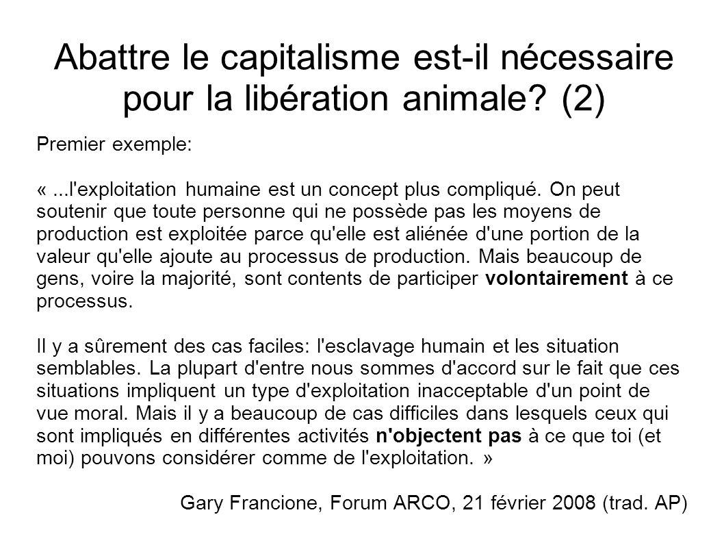 Abattre le capitalisme est-il nécessaire pour la libération animale? (2) Premier exemple: «...l'exploitation humaine est un concept plus compliqué. On