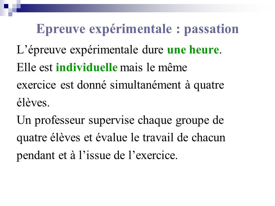 Epreuve expérimentale : passation Lépreuve expérimentale dure une heure. Elle est individuelle mais le même exercice est donné simultanément à quatre