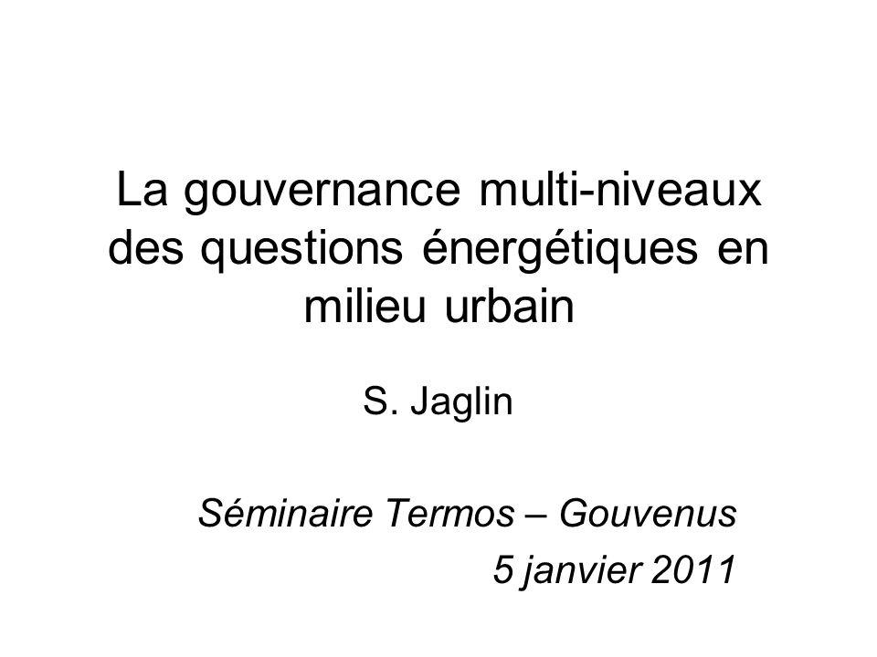 Point de départ Les villes et/ou les gouvernements régionaux jouent un rôle croissant dans la transformation des systèmes d énergie historiquement dominés par des acteurs nationaux (Bulkeley et al, 2011; Coutard et Rutherford, 2011; Hodson et Marvin, 2010; Monstadt, 2007; Pautard 2007; Thorp et Marvin, 1995).