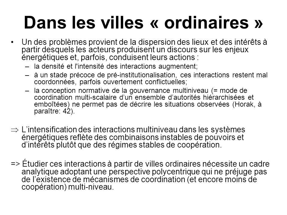 Dans les villes « ordinaires » Un des problèmes provient de la dispersion des lieux et des intérêts à partir desquels les acteurs produisent un discou