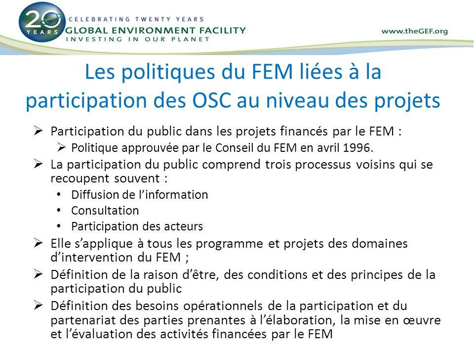 Les politiques du FEM liées à la participation des OSC au niveau des projets Participation du public dans les projets financés par le FEM : Politique