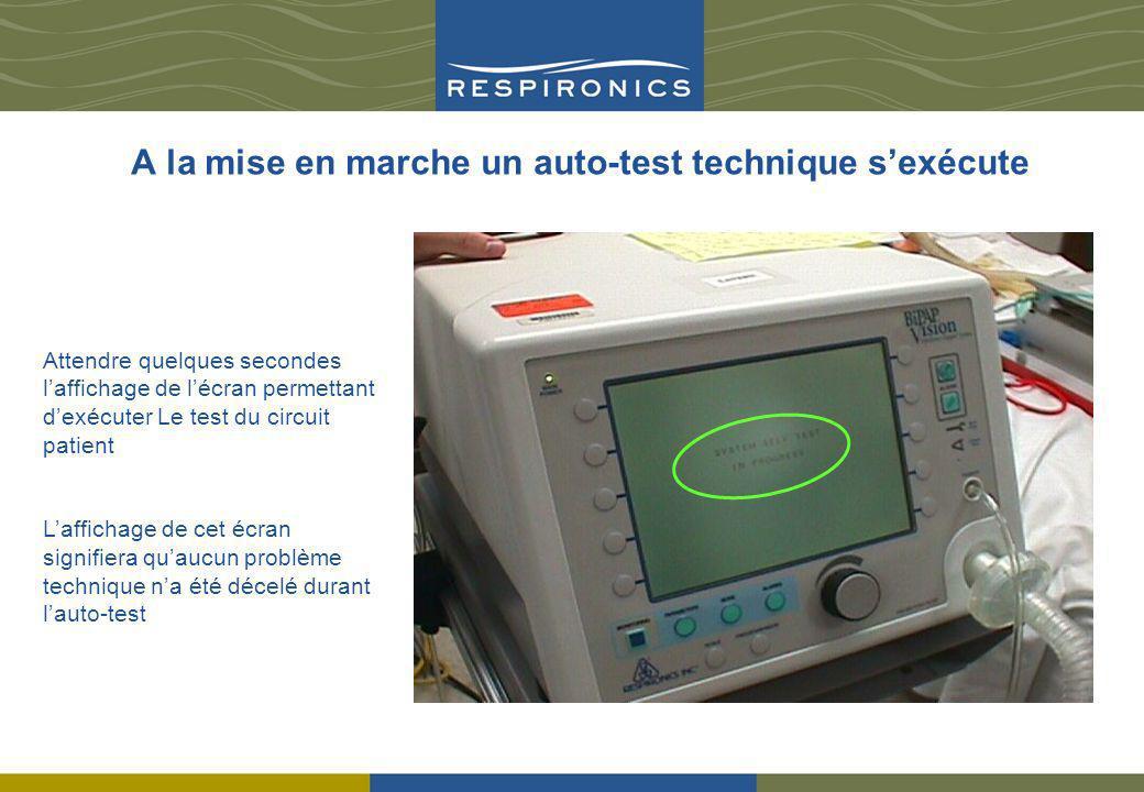A la mise en marche un auto-test technique sexécute Attendre quelques secondes laffichage de lécran permettant dexécuter Le test du circuit patient La