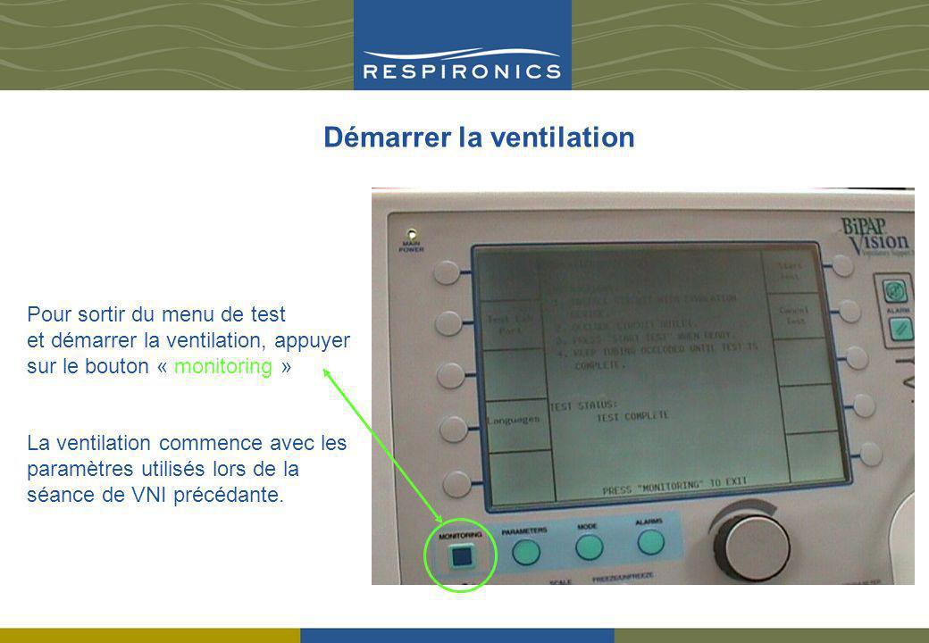 Démarrer la ventilation Pour sortir du menu de test et démarrer la ventilation, appuyer sur le bouton « monitoring » La ventilation commence avec les