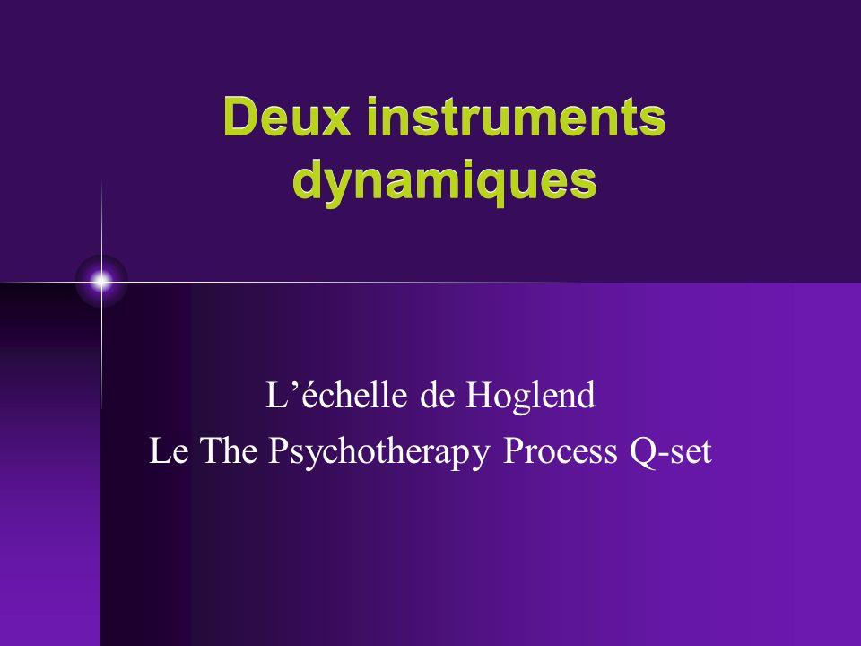 Deux instruments dynamiques Léchelle de Hoglend Le The Psychotherapy Process Q-set