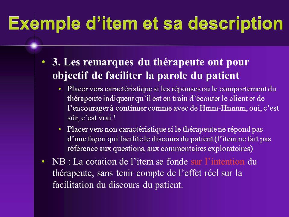 Exemple ditem et sa description 3. Les remarques du thérapeute ont pour objectif de faciliter la parole du patient Placer vers caractéristique si les
