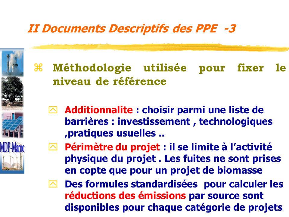 z Méthodologie utilisée pour fixer le niveau de référence y Additionnalite : choisir parmi une liste de barrières : investissement, technologiques,pra