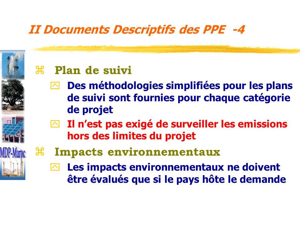 z Plan de suivi y Des méthodologies simplifiées pour les plans de suivi sont fournies pour chaque catégorie de projet y Il nest pas exigé de surveille