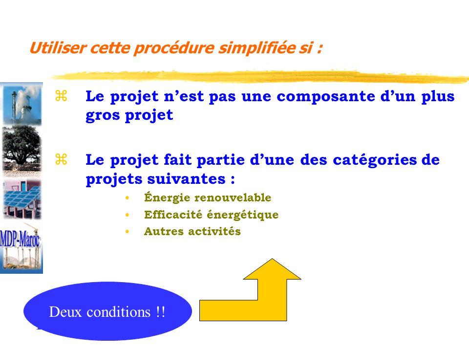Utiliser cette procédure simplifiée si : z Le projet nest pas une composante dun plus gros projet z Le projet fait partie dune des catégories de proje