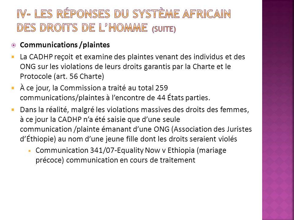 Communications /plaintes La CADHP reçoit et examine des plaintes venant des individus et des ONG sur les violations de leurs droits garantis par la Ch