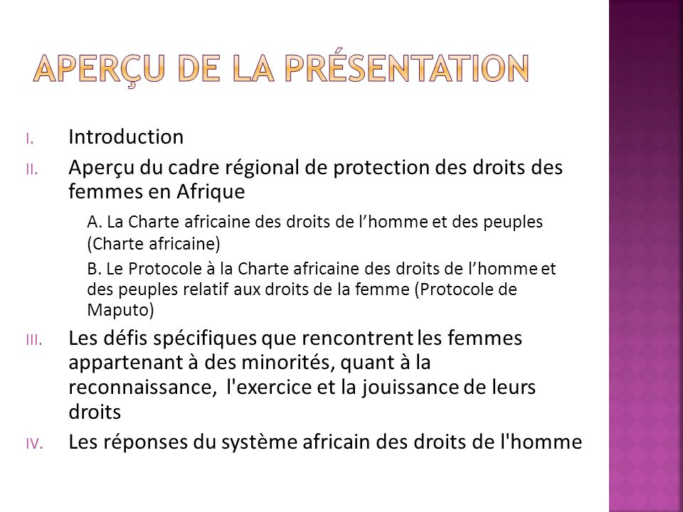 I. Introduction II. Aperçu du cadre régional de protection des droits des femmes en Afrique A. La Charte africaine des droits de lhomme et des peuples