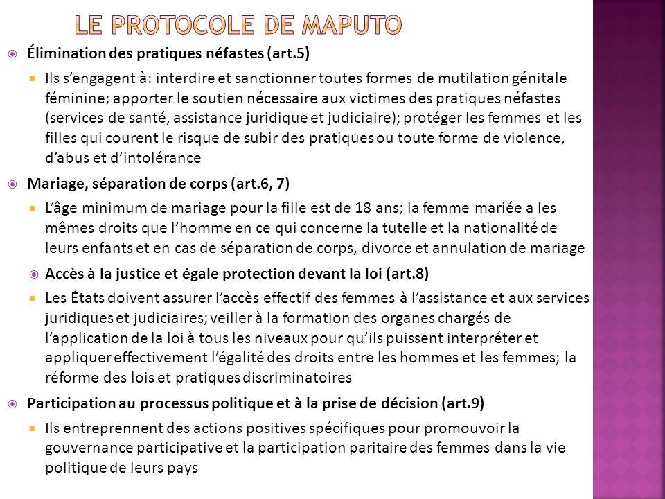 Élimination des pratiques néfastes (art.5) Ils sengagent à: interdire et sanctionner toutes formes de mutilation génitale féminine; apporter le soutie