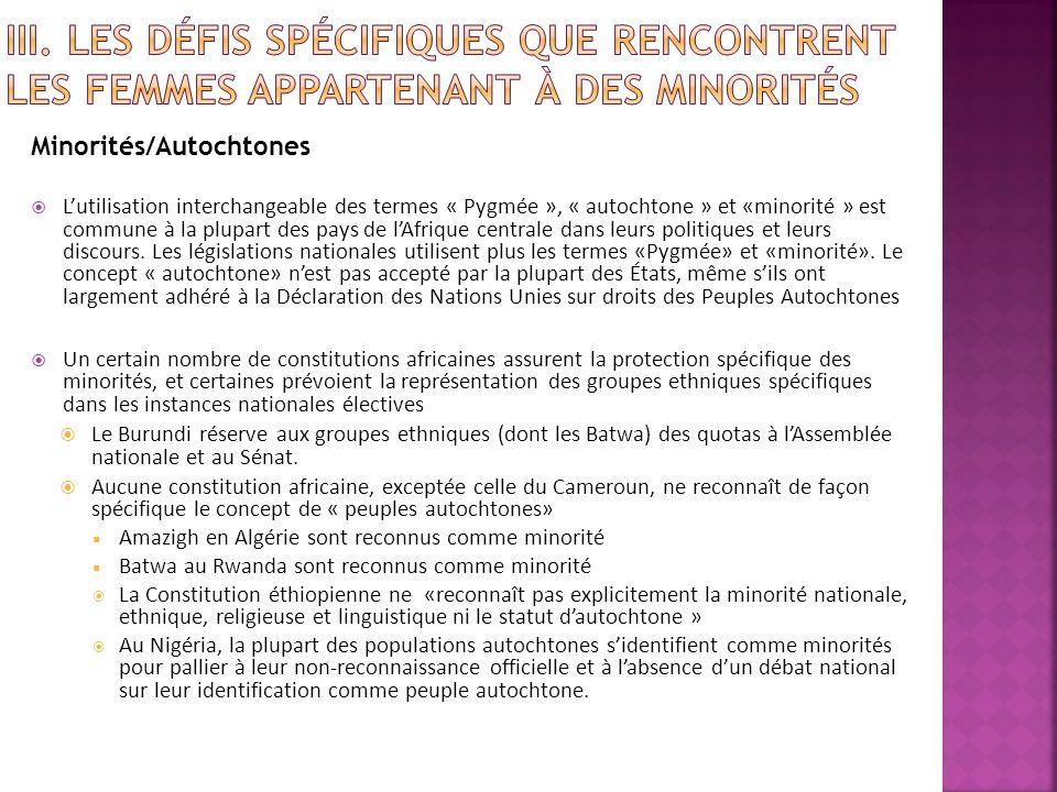 Minorités/Autochtones Lutilisation interchangeable des termes « Pygmée », « autochtone » et «minorité » est commune à la plupart des pays de lAfrique