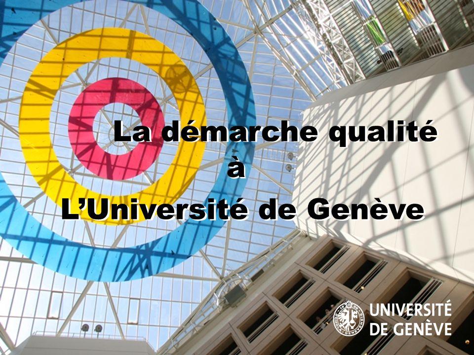 SB / 16.6.07 LUniversité de Genève La démarche qualité à à