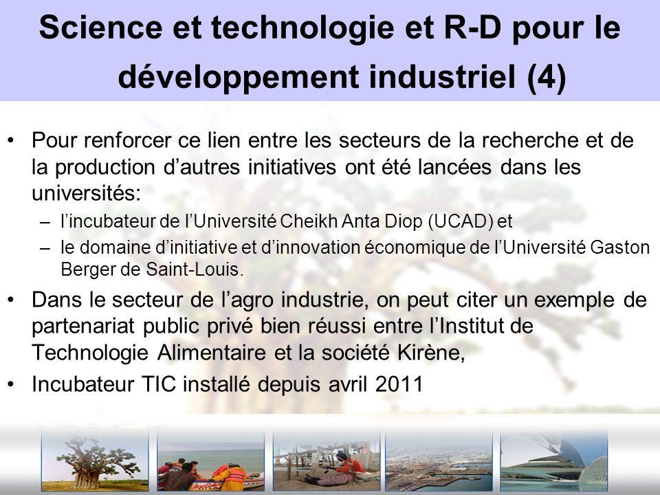 Science et technologie et R-D pour le développement industriel (4) Pour renforcer ce lien entre les secteurs de la recherche et de la production dautr