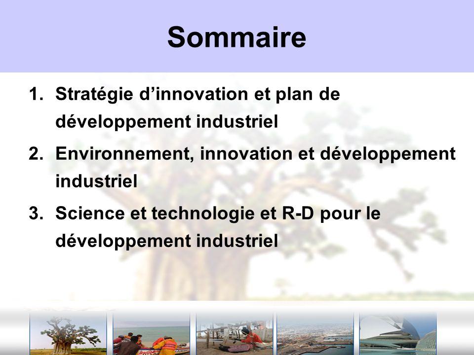 Stratégie dinnovation et plan de développement industriel (1) Document de politique sectorielle : Le gouvernement du Sénégal a élaboré et adopté en 2005 la lettre de politique sectorielle de développement de lindustrie qui consacre la Politique de Redéploiement Industriel (PRI) –La PRI sarticule autour de deux principaux axes stratégiques : la mise à niveau le développement industriel endogène.