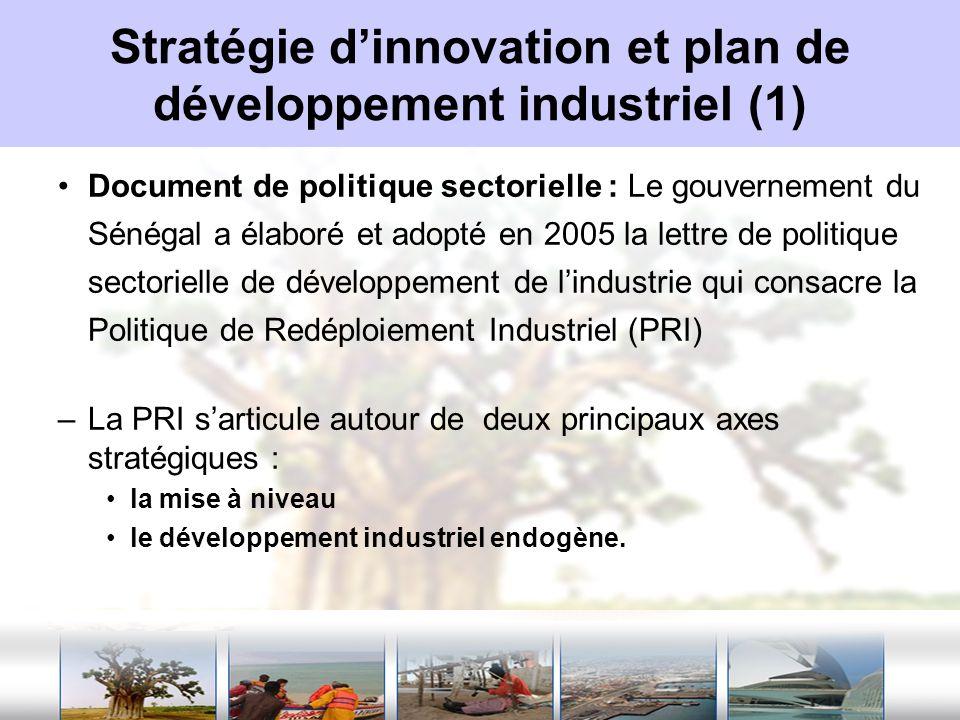 Stratégie dinnovation et plan de développement industriel (1) Document de politique sectorielle : Le gouvernement du Sénégal a élaboré et adopté en 20