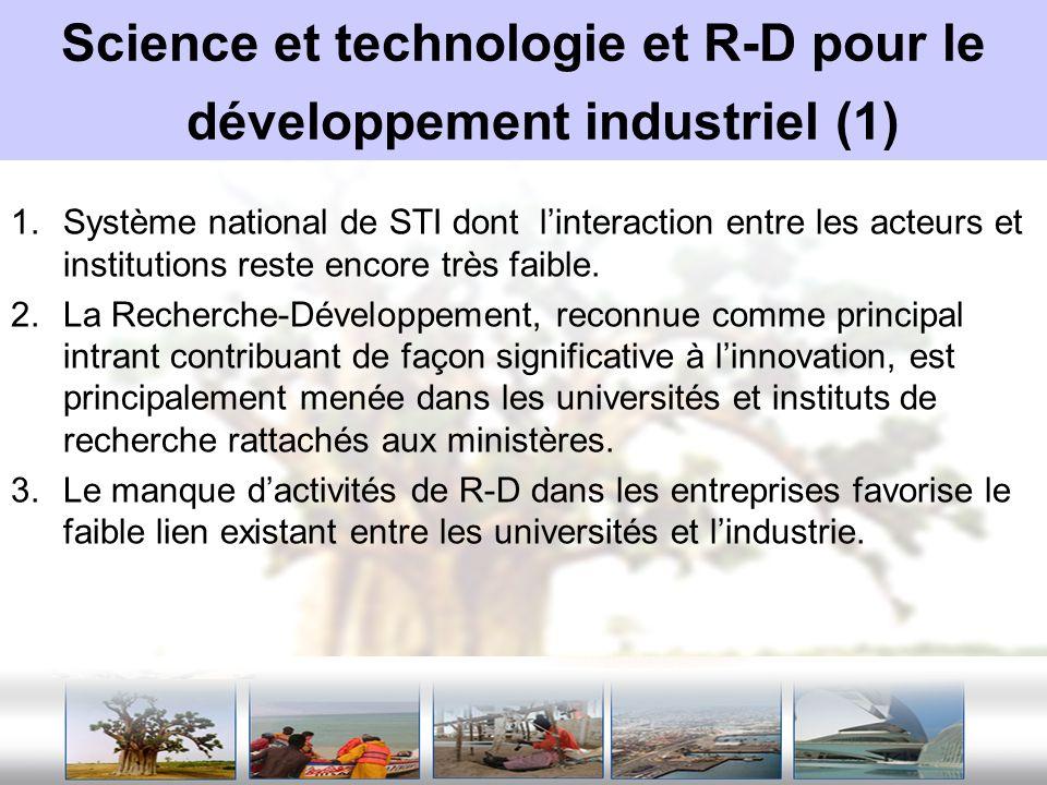 Science et technologie et R-D pour le développement industriel (2) 1.Développement dun technopole en 1996: favoriser linnovation et renforcer les liens devant exister entre les secteurs de la recherche et de lindustrie.