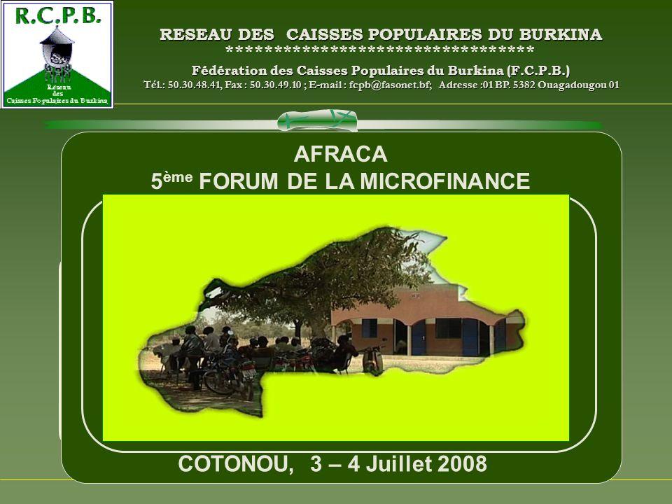 RESEAU DES CAISSES POPULAIRES DU BURKINA ********************************* Fédération des Caisses Populaires du Burkina (F.C.P.B.) Tél.: 50.30.48.41, Fax : 50.30.49.10 ; E-mail : fcpb@fasonet.bf; Adresse :01 BP.
