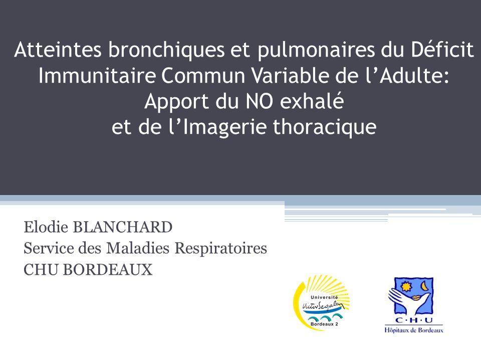 Atteintes bronchiques et pulmonaires du Déficit Immunitaire Commun Variable de lAdulte: Apport du NO exhalé et de lImagerie thoracique Elodie BLANCHAR