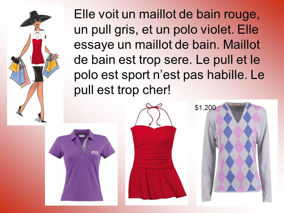 Elle voit un maillot de bain rouge, un pull gris, et un polo violet.