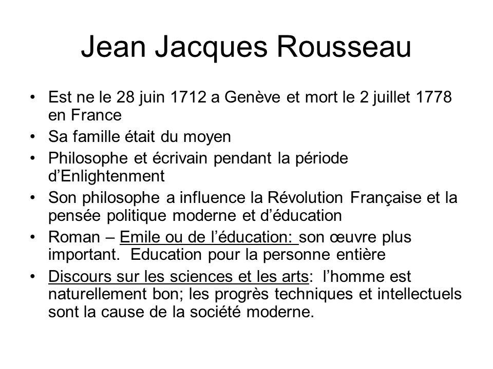 Est ne le 28 juin 1712 a Genève et mort le 2 juillet 1778 en France Sa famille était du moyen Philosophe et écrivain pendant la période dEnlightenment