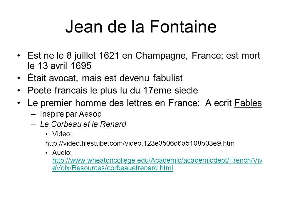 Est ne le 8 juillet 1621 en Champagne, France; est mort le 13 avril 1695 Était avocat, mais est devenu fabulist Poete francais le plus lu du 17eme sie