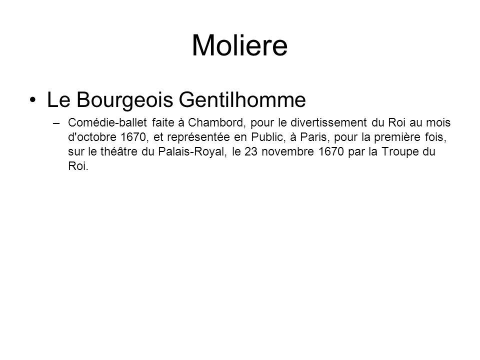 Moliere Le Bourgeois Gentilhomme –Comédie-ballet faite à Chambord, pour le divertissement du Roi au mois d'octobre 1670, et représentée en Public, à P