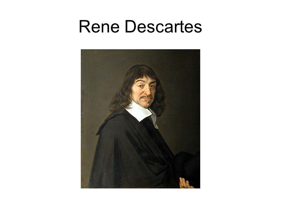 Est ne le 31 mars 1596 a La Haye, France (sud de la France) A écrit les œuvres de philosophie –« Je pense, donc, je suis.