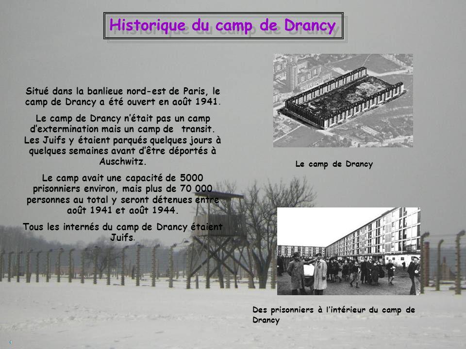 Historique du camp de Drancy Situé dans la banlieue nord-est de Paris, le camp de Drancy a été ouvert en août 1941. Le camp de Drancy nétait pas un ca