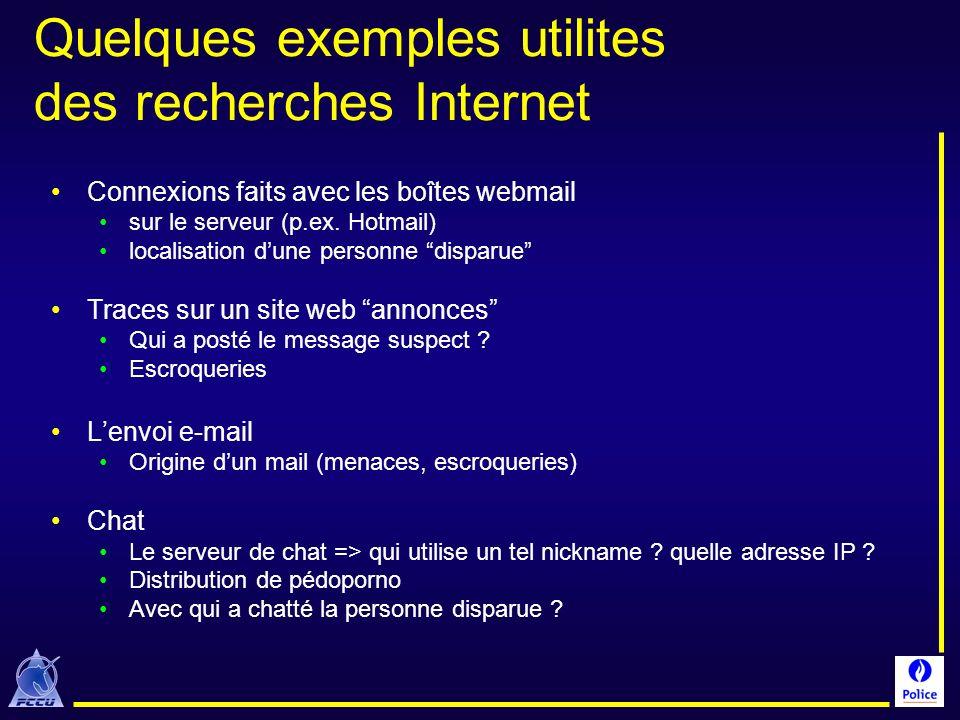 Quelques exemples utilites des recherches Internet Connexions faits avec les boîtes webmail sur le serveur (p.ex. Hotmail) localisation dune personne