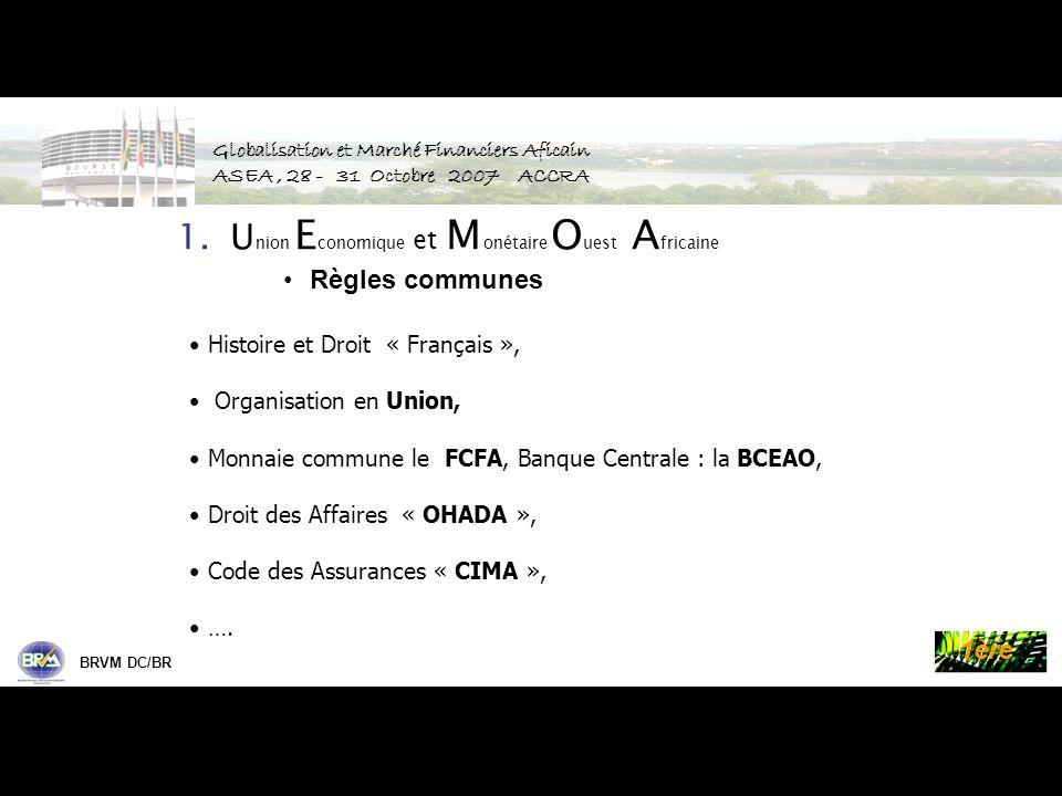 Palmes de la Bourse BRVM DC/BR 1ère Globalisation et Marché Financiers Aficain ASEA, 28 - 31 Octobre 2007 ACCRA 2.