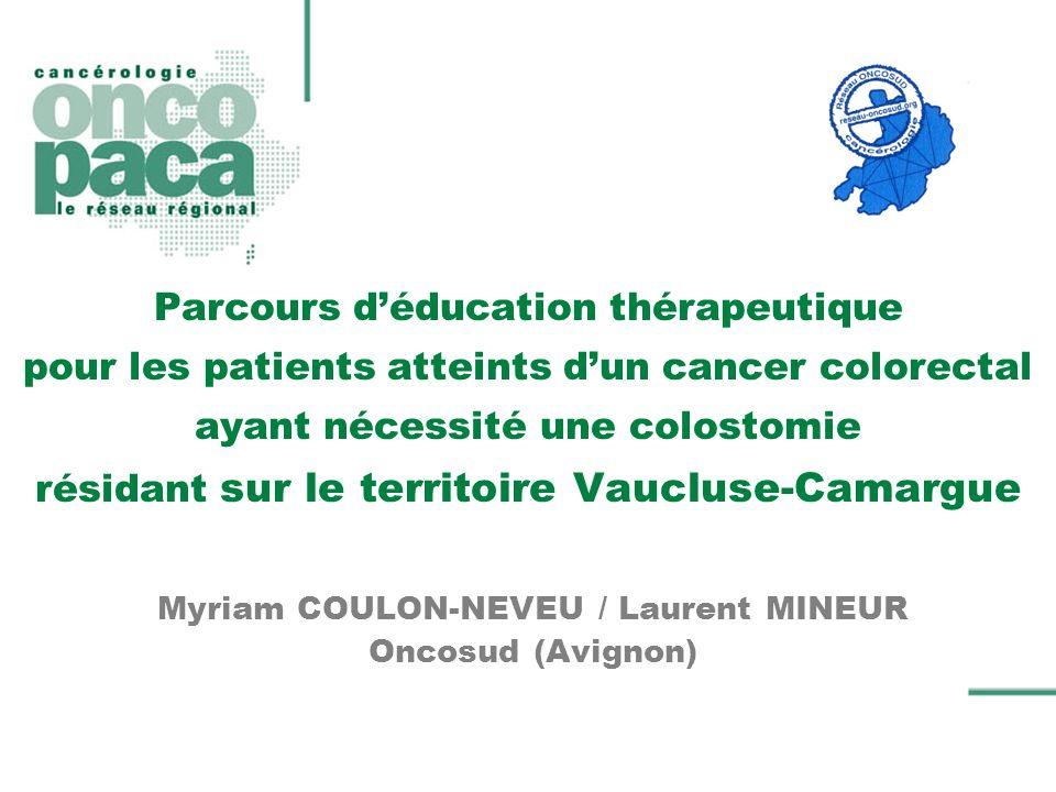 Parcours déducation thérapeutique pour les patients atteints dun cancer colorectal ayant nécessité une colostomie résidant sur le territoire Vaucluse-