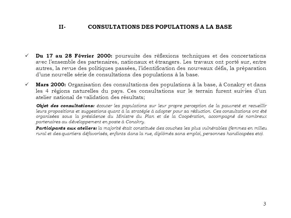 3 II- CONSULTATIONS DES POPULATIONS A LA BASE Du 17 au 28 Février 2000: poursuite des réflexions techniques et des concertations avec lensemble des partenaires, nationaux et étrangers.