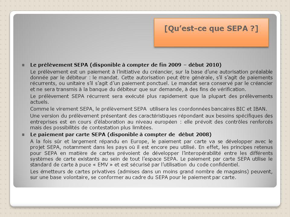 Le prélèvement SEPA (disponible à compter de fin 2009 – début 2010) Le prélèvement est un paiement à linitiative du créancier, sur la base dune autorisation préalable donnée par le débiteur : le mandat.