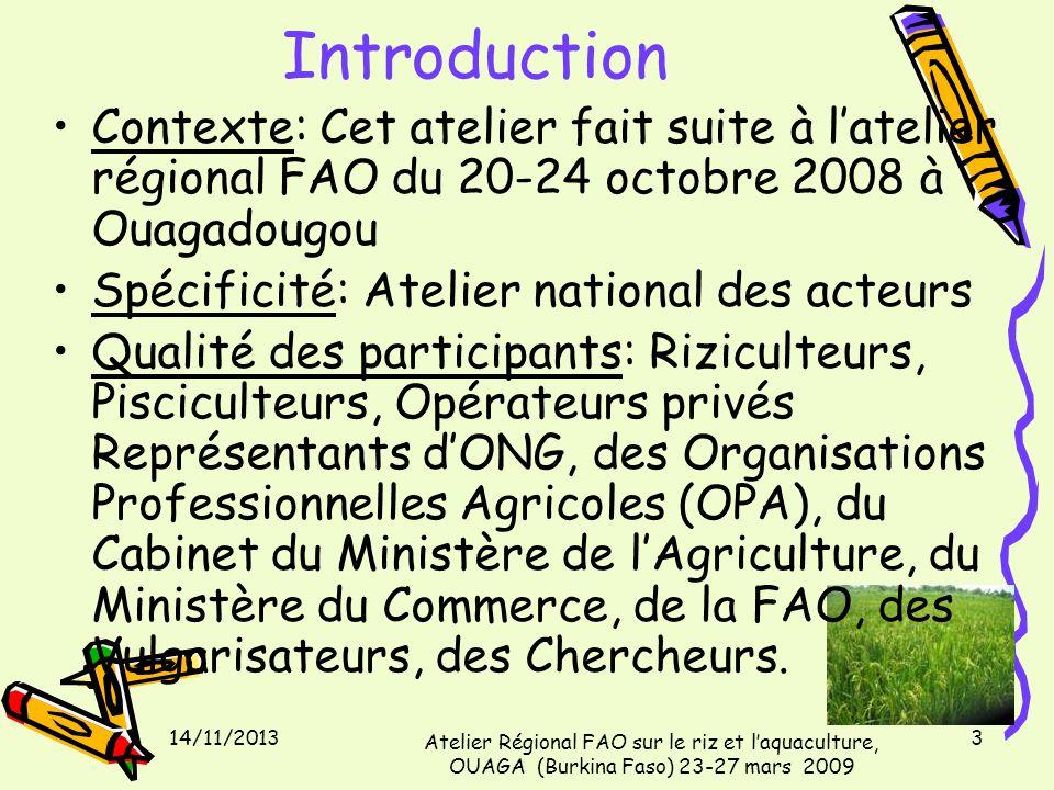 Introduction Contexte: Cet atelier fait suite à latelier régional FAO du 20-24 octobre 2008 à Ouagadougou Spécificité: Atelier national des acteurs Qu
