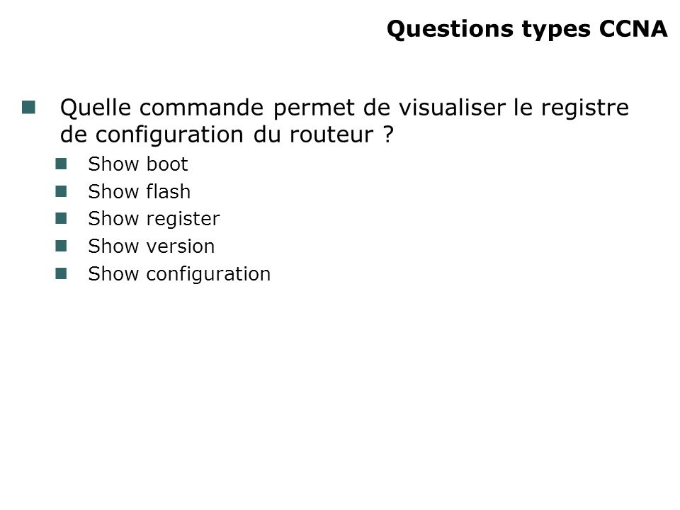 Quelle commande permet de visualiser le registre de configuration du routeur .