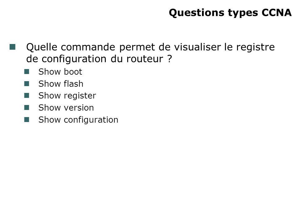 Quelle commande permet de visualiser le registre de configuration du routeur .