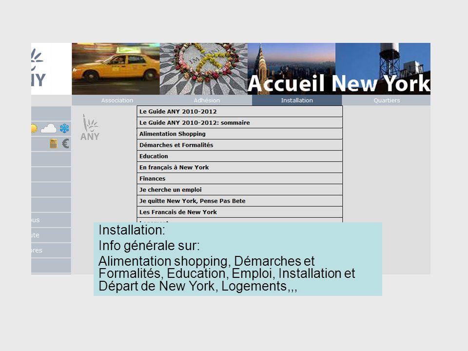 Installation: Info générale sur: Alimentation shopping, Démarches et Formalités, Education, Emploi, Installation et Départ de New York, Logements,,,