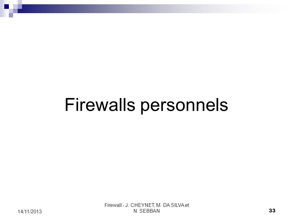 Firewall - J. CHEYNET, M. DA SILVA et N. SEBBAN 33 14/11/2013 Firewalls personnels
