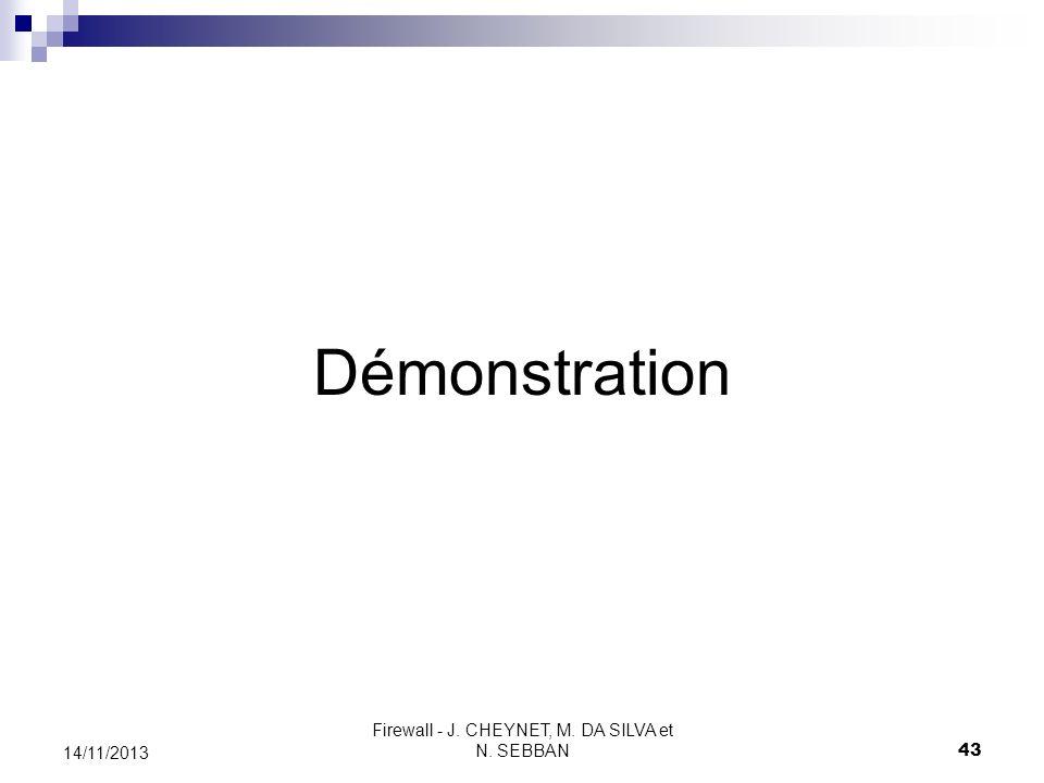 Firewall - J. CHEYNET, M. DA SILVA et N. SEBBAN 43 14/11/2013 Démonstration