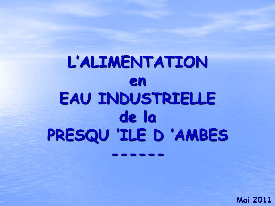 LALIMENTATION en EAU INDUSTRIELLE de la PRESQU ILE D AMBES ------ Mai 2011