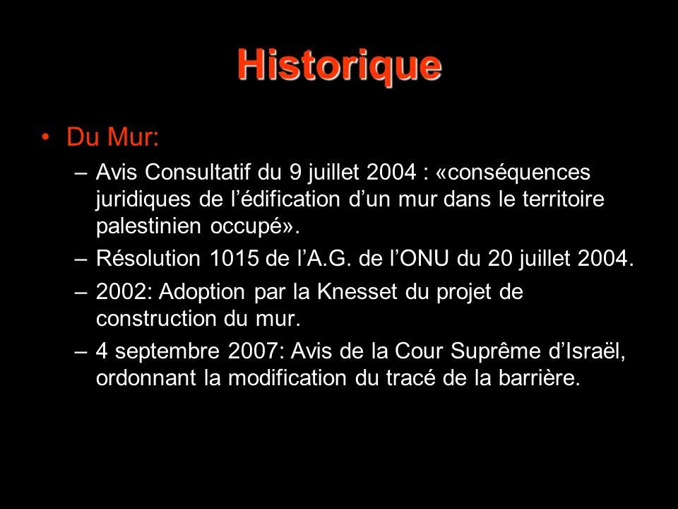 Historique Du Mur: –Avis Consultatif du 9 juillet 2004 : «conséquences juridiques de lédification dun mur dans le territoire palestinien occupé». –Rés