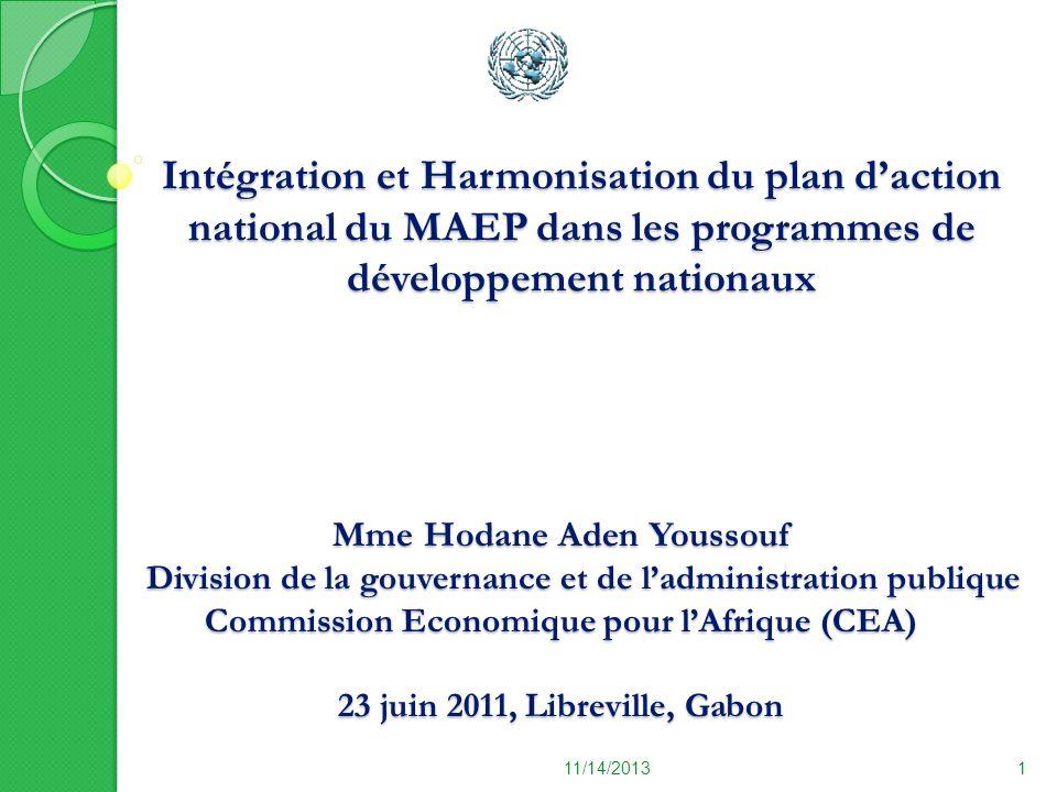 Intégration et Harmonisation du plan daction national du MAEP dans les programmes de développement nationaux Mme Hodane Aden Youssouf Division de la g