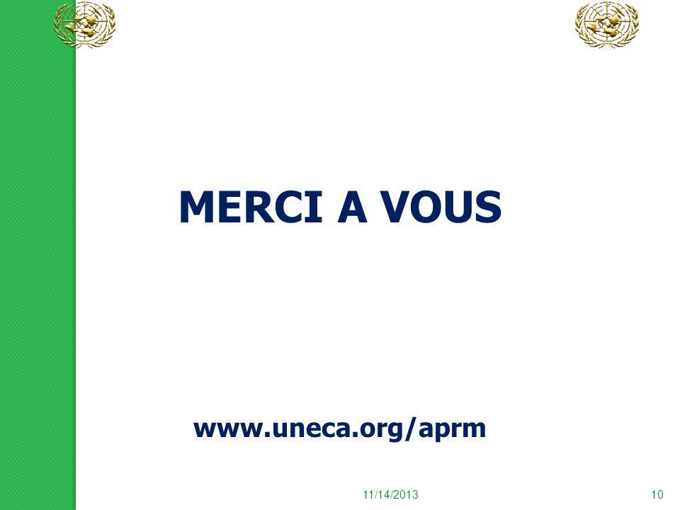 11/14/201310 MERCI A VOUS www.uneca.org/aprm