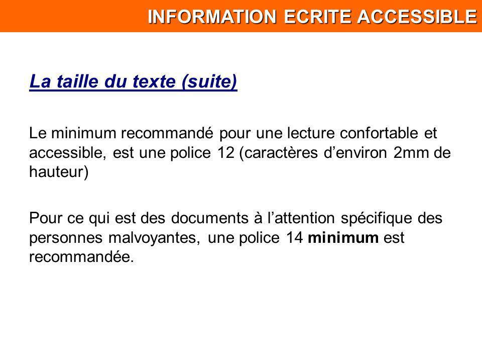 La taille du texte (suite) Le minimum recommandé pour une lecture confortable et accessible, est une police 12 (caractères denviron 2mm de hauteur) Po