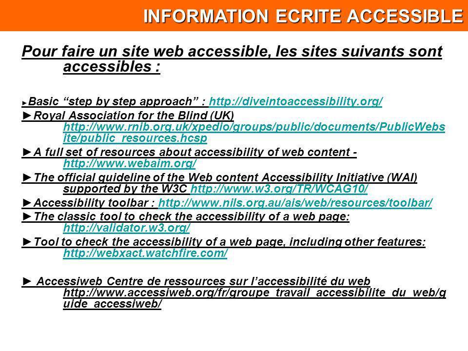 Pour faire un site web accessible, les sites suivants sont accessibles : Basic step by step approach : http://diveintoaccessibility.org/http://diveint