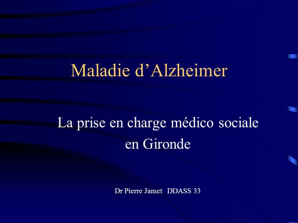 Maladie dAlzheimer La prise en charge médico sociale en Gironde Dr Pierre Jamet DDASS 33